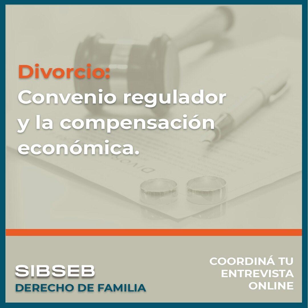 Divorcio: Convenio regulador y la compensación económica